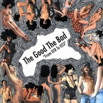 The Good The Bad return with their sophomore album From 018-033