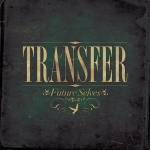 Transfer release debut album 'Future Selves' on September 19th