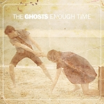 Introducing The Ghosts and debut video for 'Enough Time'