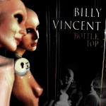 Billy Vincent announce new video for 'Bottle Top' and tour